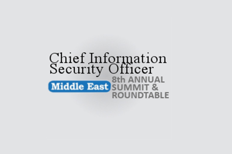 Chief Information Security Officer Middle East Summit & Roundtable – Where Experts Come to Innovate