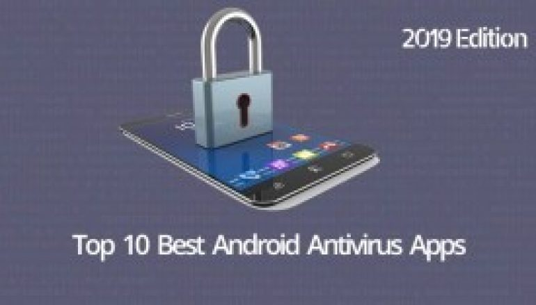 New Top 10 Best Android Antivirus Apps of 2019 -100 % Mobile Protection