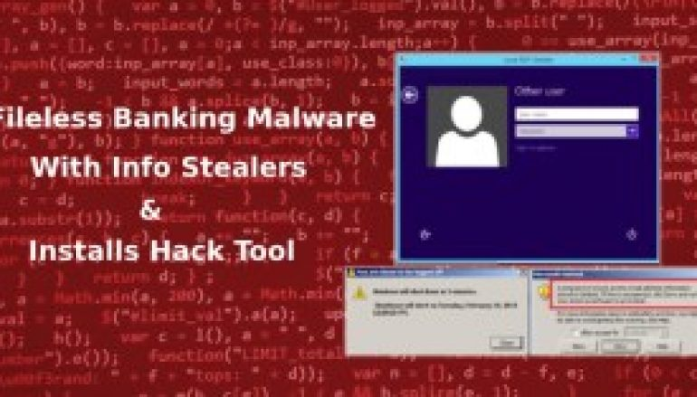 Fileless Banking Malware Steals User Credentials, Outlook Contacts, and Installs Hacking Tool