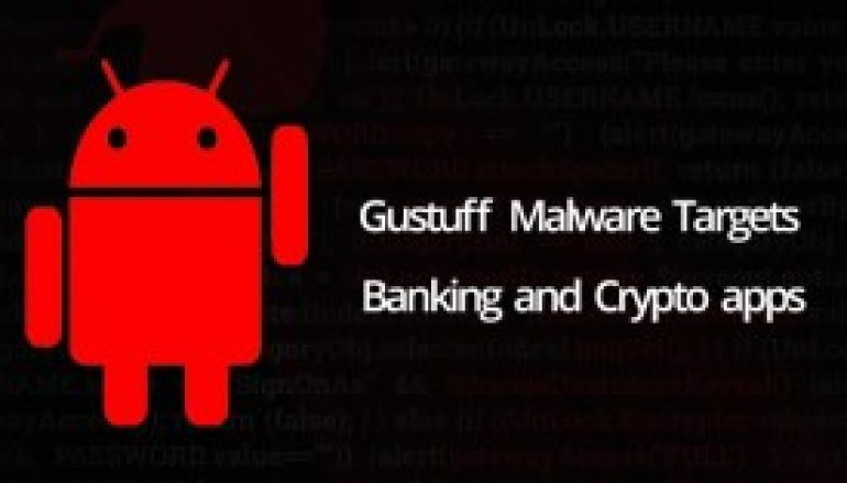 New Android Malware Gustuff Targeting 100+ Banking, 32 Cryptocurrency and Messengers Apps such as WhatsApp