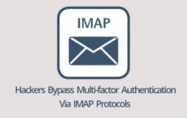 Hackers Bypass Multi-factor Authentication to Hack Office 365 & G Suite Cloud Accounts Using IMAP Protocol
