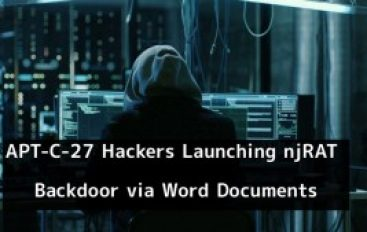 APT-C-27 Hackers Launching njRAT Backdoor via Weaponized Word Documents to Control the Compromised Device