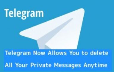 Telegram Now Allows You to Delete All Your Private Messages Anytime from both Sender & Receiver