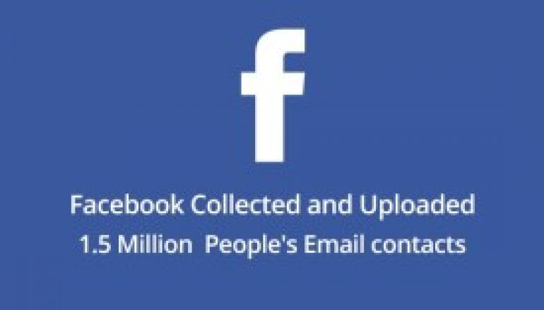 Facebook Collected and Uploaded 1.5 Million People's Email Contacts Without their Knowledge