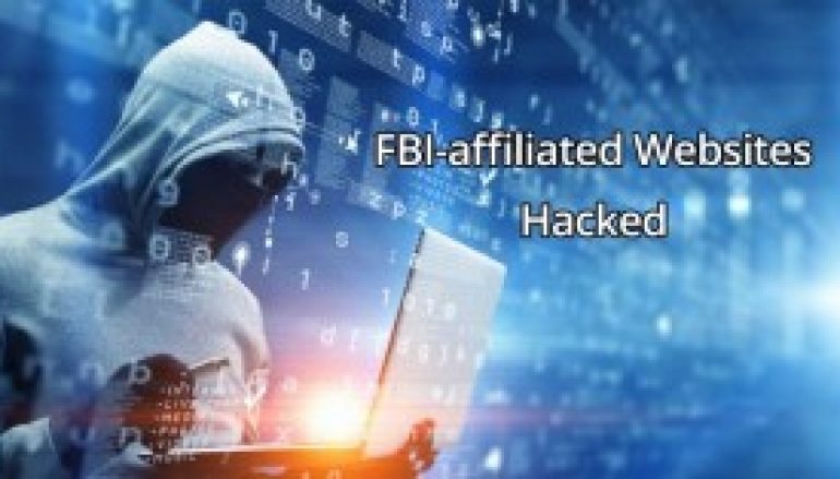 FBI-Affiliated Websites Hacked – Hackers Steals Agents Personal Data From Websites and Published Online