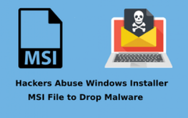Hackers Abuse Windows Installer MSI to Execute Malicious JavaScript, VBScript, PowerShell Scripts to Drop Malware