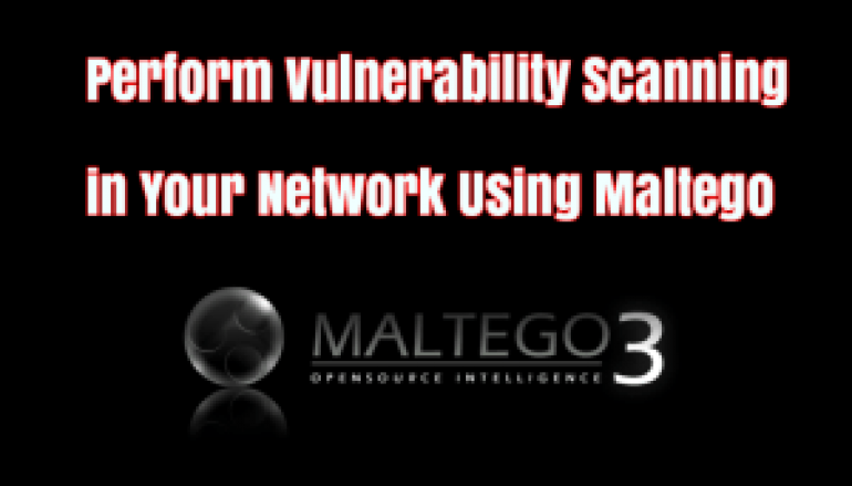 Perform Vulnerability Scanning in Your Network using Maltego
