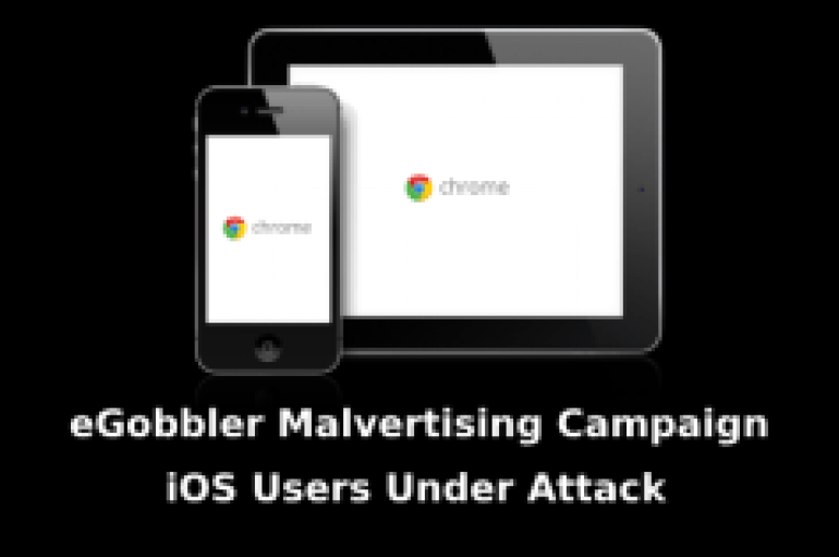 eGobbler Malvertising Campaign let Hackers Hijack 500 Millions of iOS Users Sessions Using Chrome Bug