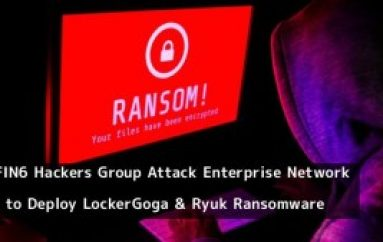 FIN6 Hackers Group Targeting Enterprise Network to Deploy LockerGoga and Ryuk Ransomware