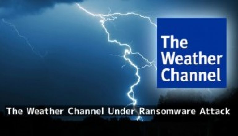 The Weather Channel Under Ransomware Attack – Site Went Offline for 90 Minutes