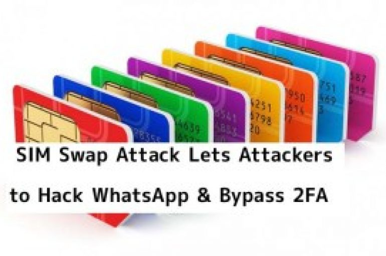 SIM Swap Attack Let Hackers Port a Telephone Number to a New SIM to Hack WhatsApp & Bypass 2FA