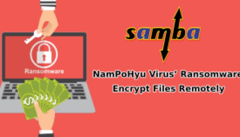 'NamPoHyu Virus' Ransomware Targets Samba Servers and Encrypt Files Remotely