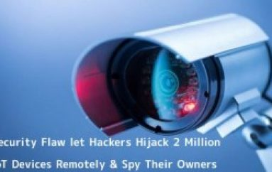 Critical Flaw in P2P Software Let Hackers to Hijack 2 Million IoT Devices Remotely & Spy Their Owners