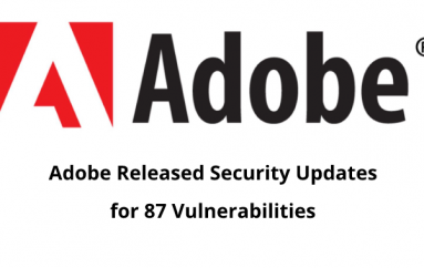 Adobe Released Security Updates for 87 Vulnerabilities with Media Encoder, Flash, Adobe Acrobat and Reader