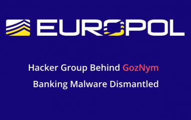 Hacker Group Behind GozNym Banking Malware Dismantled by International Authorities that Stolen $100 Million