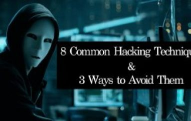 8 Common Hacking Techniques & 3 Ways to Avoid Them All