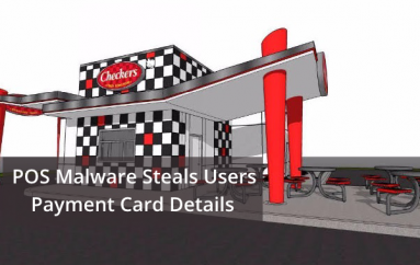 POS Malware Steals Users Payment Card Details from Checkers Drive-In Restaurants