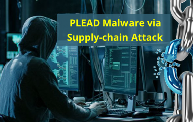 Hackers Distribute PLEAD Malware through Supply-chain and Man-in-the-Middle Attack
