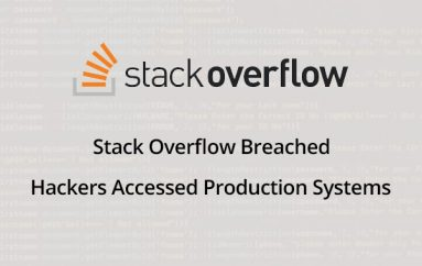 Stack Overflow Breached – Hackers Accessed Stack Overflow's Production Systems
