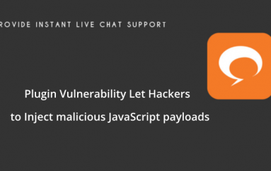Cross-site Scripting Vulnerability in WP Live Chat Plugin Let Hackers to Inject Malicious JavaScript Payloads