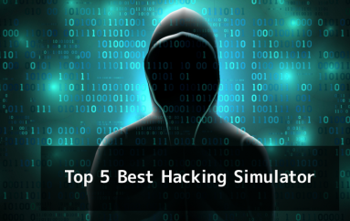 Top 5 Best Hacking Simulator for Every Aspiring Hackers to Practice Their Hacking Skills