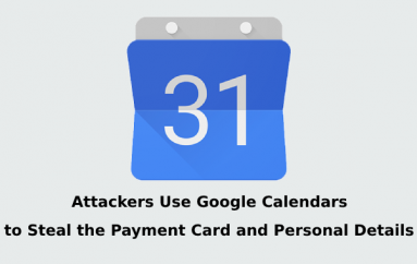 Beware!! Scammers use Google Calendar Notifications to steal the User's Money and Identity