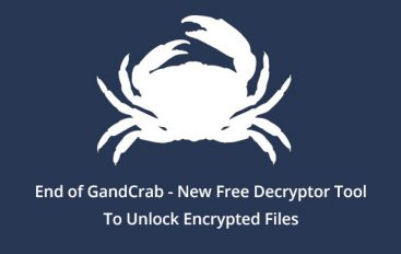 End of GandCrab – New Free Decryptor Tool that let Victims to Unlock All versions of Ransomware Infection
