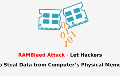 Rowhammer based RAMBleed Attack Enables Hackers to Steal Data from Computer's Physical Memory