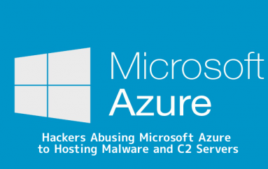 Hackers Abusing Microsoft Azure to Deploy Malware and C2 Servers Using Evasion Technique