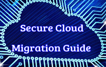Secure Cloud Migration Guide – Technical and Business Considerations