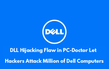 Critical DLL Hijacking Vulnerability in PC-Doctor For Windows Let Hackers Attack Hundreds of Million DELL Computers