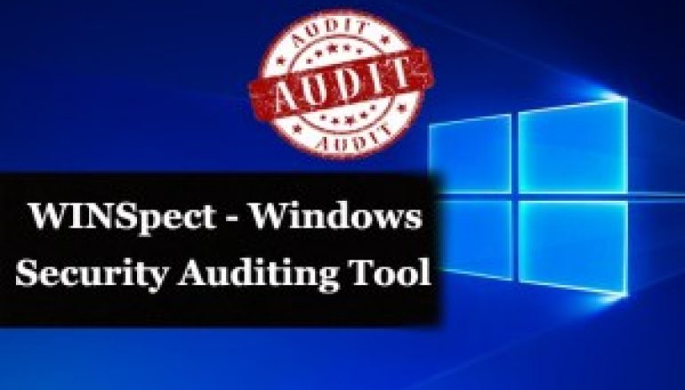 WINSpect – Powershell Based Windows Security Auditing Toolbox
