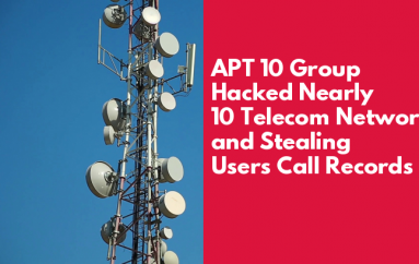 Chinese APT 10 Group Hacked Nearly 10 Telecom Networks and Stealing Users Call Records, PII, Credentials, Email Data and more