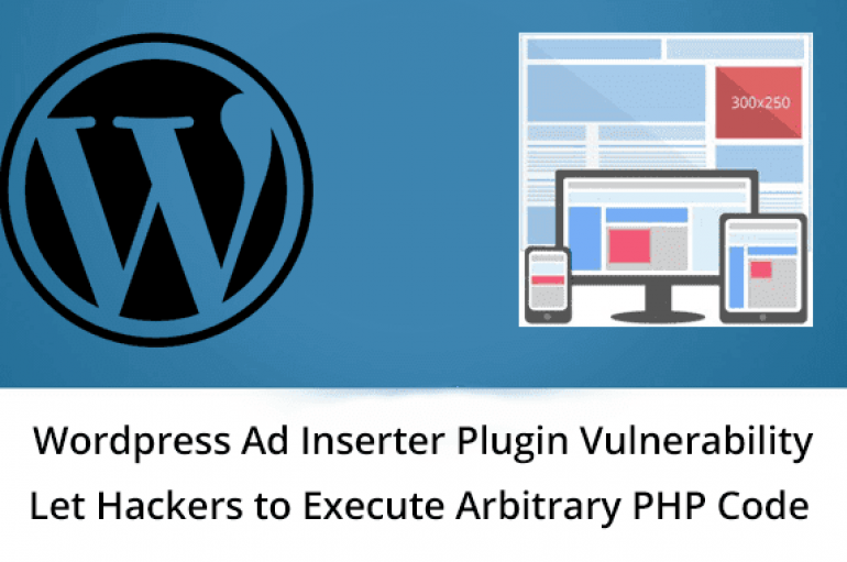 Critical Vulnerability in WordPress Ad Inserter Plugin Let Hackers to Execute Arbitrary PHP Code
