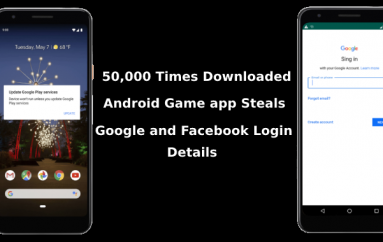 50,000 times Downloaded Android Horror Game from Google Play Steals Google and Facebook Login Credentials