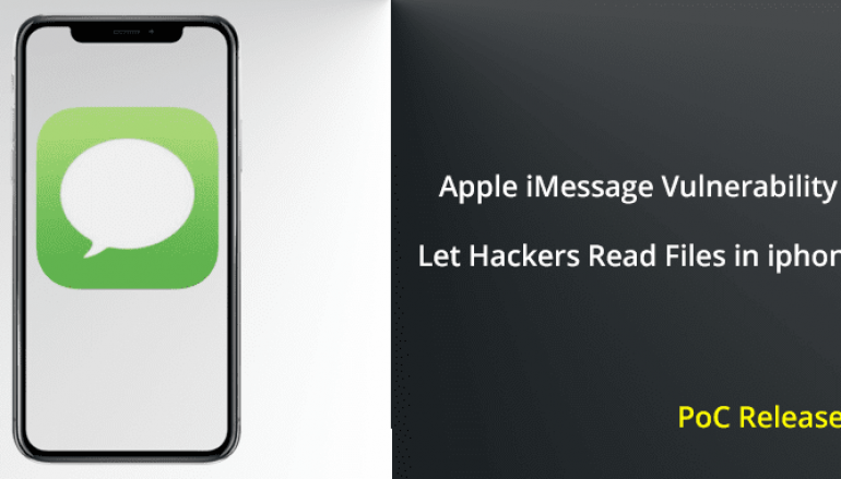 Vulnerability in Apple iMessage Let Hackers Remotely Read Files in iPhone – PoC Released