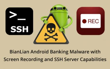 BianLian Android Banking Malware is Back with Screen Recording and SSH Server Capabilities