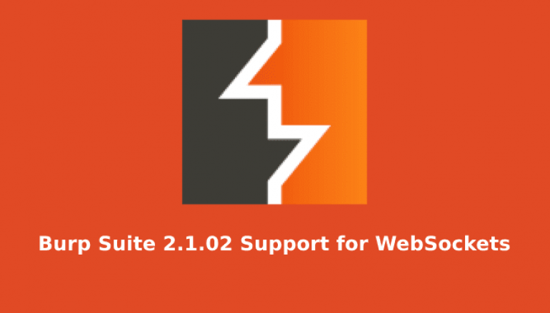 Burp Suite Version 2.1.02 Released – Added Support for WebSockets in Burp Repeater