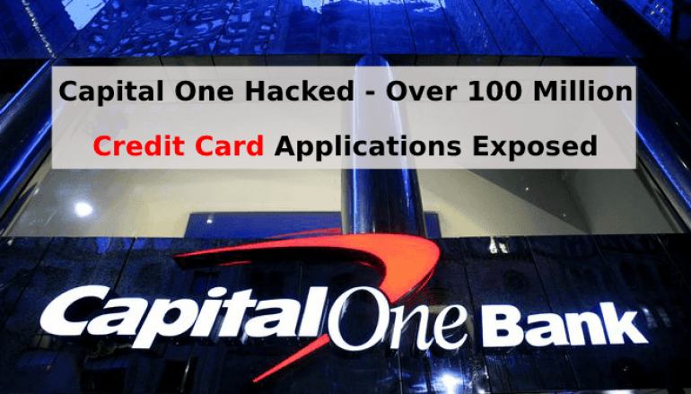 Capital One Hacked – Over 100 Million Credit Card Application Data Exposed