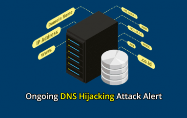 Ongoing DNS Hijacking Attack – NCSC Issued an Alert for Organizations and Provide Mitigation Steps