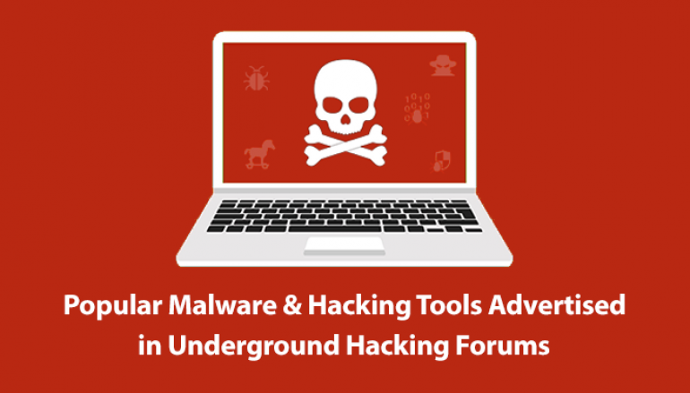 Most Popular Malware & Hacking Tools that are Advertised in Underground Hacking Forums