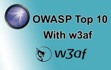 Scanning for OWASP Top 10 With w3af – An Open-source Web Application Security Scanner