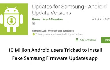 10 Million Android Users Tricked to Install Fake Samsung Firmware Updates App