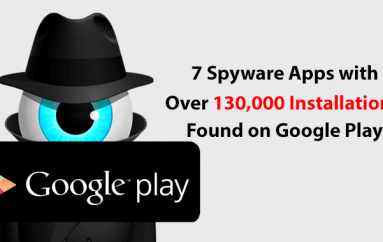 7 Spyware Apps with Over 130,000 Installation Found on Google Play