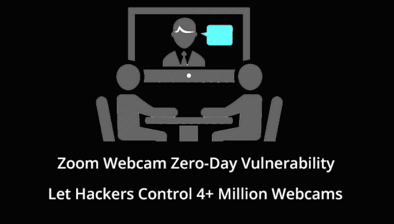 Zoom Webcam Zero-Day Vulnerability Let Hackers Control 4+ Million Webcams Without Users Permission