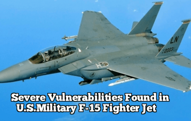 Severe Bugs in U.S.Military Fighter Jet Let Hackers Takes Sensitive Controls while Jet Flying