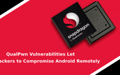 QualPwn – Vulnerabilities in Qualcomm chips Allows Attackers to Compromise Android Devices Remotely