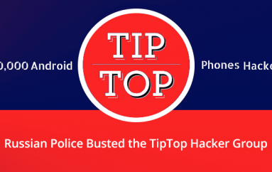Russian Police Busted the TipTop Hacker Group that Hacked More than 800,000 Smartphones Using Malware