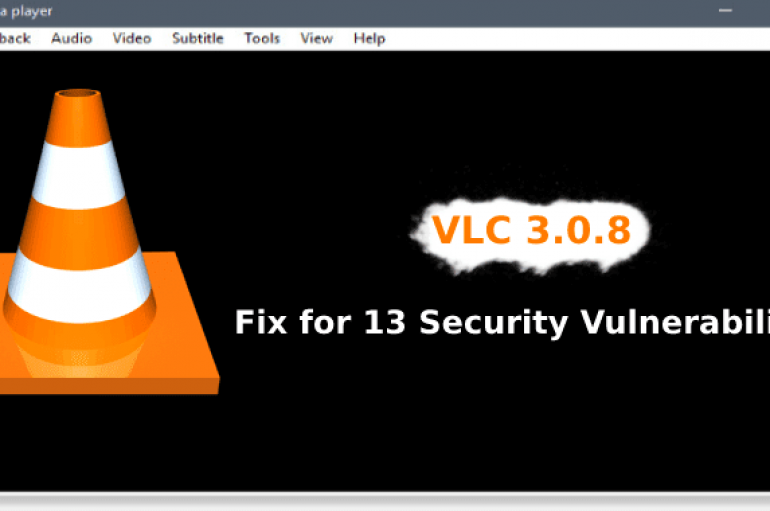 VideoLAN Fixed 13 VLC Media Player Vulnerabilities that allow Attackers to Execute Arbitrary Code Remotely