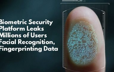 Biometric Security Platform Data Breach Leaked Millions of Users Facial Recognition & Fingerprinting Data